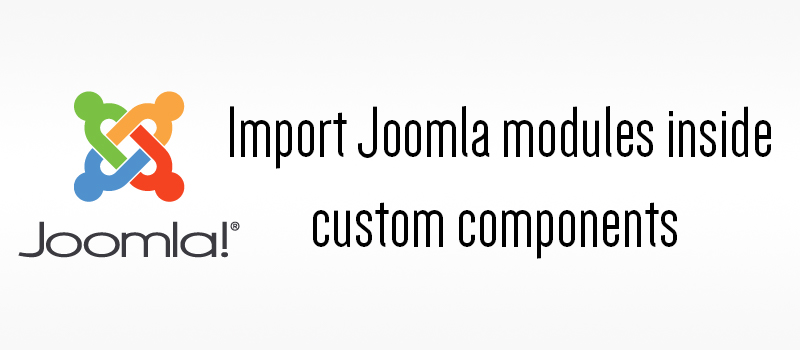 How to import joomla modules inside any custom components 3